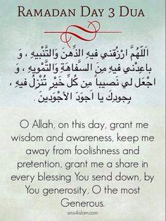 اَللّهُمَّ ارْزُقني فيهِ الذِّهنَ وَالتَّنْبيهِ ، وَ باعِدْني فيهِ مِنَ السَّفاهَةِ وَالتَّمْويهِ ، وَ اجْعَل لي نَصيباً مِن كُلِّ خَيْرٍ تُنْزِلُ فيهِ ، بِجودِكَ يا اَجوَدَ الأجْوَدينَ . O Allah, on this day, grant me wisdom and awareness, keep me away from foolishness and pretention, grant me a share in every blessing You send down, by You generosity, O the most Generous. Ramadan Dua List, Ramadan Prayer, Ramadan Wishes, Mubarak Ramadan, Ramadan Day, Islam Ramadan, Islamic Quotes, Islamic Dua, Ramzan Dua