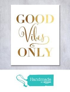 Good Vibes Only Gold Foil Decor Wall Art Print Inspirational Quote Metallic Poster 5 inches x 7 inches from Digibuddha
