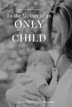 """""""You're not a REAL mom until you have your 2nd.""""  Really? Having an only child does not make you lesser of a mom. Moms of only children experience their own challenges. Parenthood is hard no matter how many kids you have."""