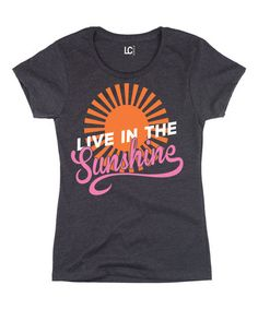 Another great find on #zulily! Charcoal 'Live in the Sunshine' Tee by Board Life #zulilyfinds