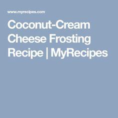 Coconut-Cream Cheese Frosting Recipe | MyRecipes