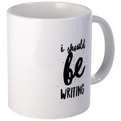 I Should Be Writing Mugs on CafePress.com