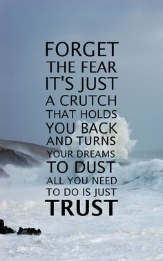 forget the fear, it's just a crutch that holds you back and turns your dreams to dust, all you need to do is just Trust,  Unbreakable lyrics by Fireflight