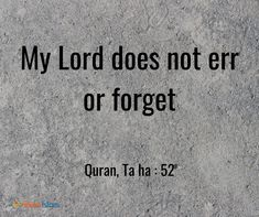Allah doesn't make mistakes nor does He forget!