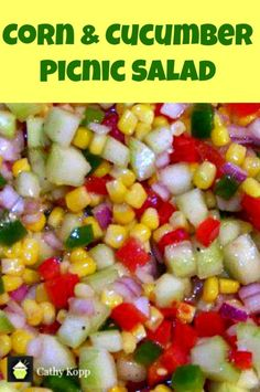 Corn & Cucumber Picnic Salad. A very simple yet great tasting salad and perfect for the holidays!   Lovefoodies.com