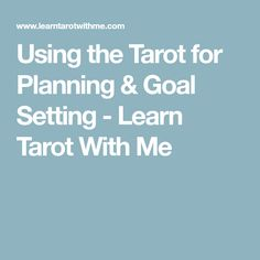Using the Tarot for Planning & Goal Setting - Learn Tarot With Me