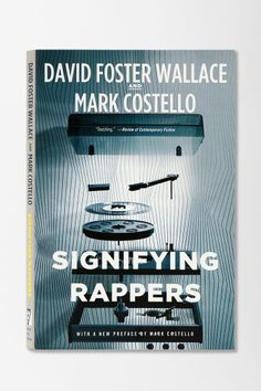 Urban Outfitters - Signifying Rappers By Mark Costello & David Foster Wallace