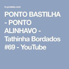 PONTO BASTILHA - PONTO ALINHAVO - Tathinha Bordados #69 - YouTube Hardanger Embroidery, Japanese Embroidery, Embroidery Ideas, Needlepoint, 1, Youtube, Handmade, Camera Phone, Friends