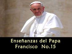 enseanzas-del-papa-francisco-no15-24403466 by monica eljuri via Slideshare