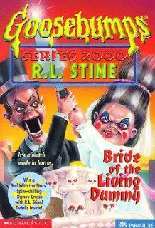 Bride of the Living Dummy (Goosebumps Series 2000, No 2) by R. L. Stine. $0.01. Publication: February 1998. Series - Goosebumps Series 2000 (Book 2) | Lexile Measure: . Author: R. L. Stine. Publisher: Scholastic (February 1998)