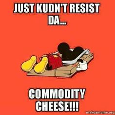 Commod cheese lol