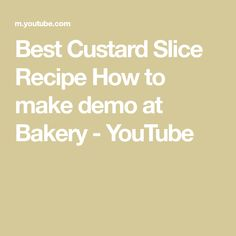 Best Custard Slice Recipe How to make demo at Bakery - YouTube