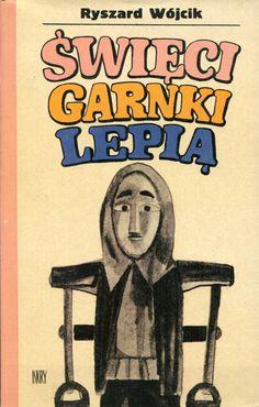 """""""Święci garnki lepią"""" Ryszard Wójcik Cover by Jerzy Jaworowski Published by Wydawnictwo Iskry 1970"""