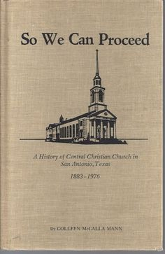 First edition.  A history of Central Christian Church in San Antonio, Texas 1883-1976. Includes black and white photographs. Hardcover Hardcover 1978-01-01 Central Christian Church