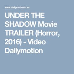 UNDER THE SHADOW Movie TRAILER (Horror, 2016) - Video Dailymotion