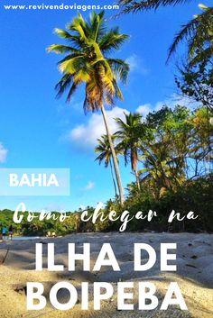 Conheça todas as formas de se chegar na Ilha de Boipeba, na Bahia.  #Boipeba #Bahia #Nordeste