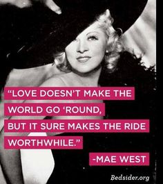 Mae West: short on Sugar sometimes, long on Spice indubitably , and always Witty. Great Quotes, Quotes To Live By, Me Quotes, Funny Quotes, Inspirational Quotes, Qoutes, Beloved Quotes, Diva Quotes, Witch Quotes