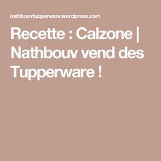 Recette : Calzone | Nathbouv vend des Tupperware !