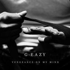 Saved on Spotify: Vengeance On My Mind by G-Eazy Dana