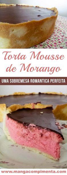 Torta Mousse de Morango - Uma sobremesa perfeita para agradar a pessoa que você mais ama! #receita #torta #morango #doces Quiche, Confort Food, Dessert Recipes, Desserts, Food Porn, Food And Drink, Sweets, Cooking, Breakfast