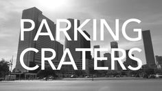 "Parking Craters: Scourge of American Downtowns. Angie Schmitt, editor of Streetsblog USA and originator of the ""parking crater"" term is blun..."