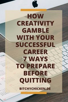 How creativity gamble with your successful career. 7 ways to prepare before quitting your 9 to 5 job. Learn how I survived quitting my mundane full-time job and started to enjoy life with blogging. #blogging #business #employment #quittingjob #job #career