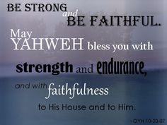 Be strong & be faithful...