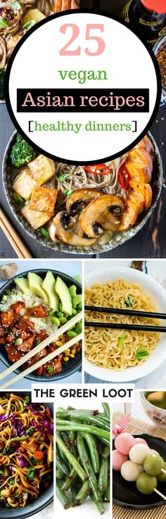 Vegan Asian Recipes you can make at home and enjoy the flavors of Asia! They are easy, healthy and delicious. Ramen, noodles, stir-fies and tofu make wonderful meals for the whole family! | The Green Loot #vegan #asian #Mainmealsforvegetarians