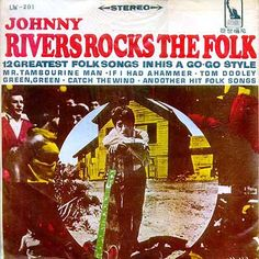 Album Cover Art - Johnny Rivers - Rivers Rocks the Folk Johnny Rivers, Toms Style, Music Album Covers, Summer Rain, Rhythm And Blues, Folk Music, Cover Art, Rock And Roll, Songs