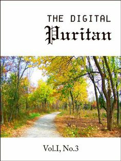 The Digital Puritan - Vol.I, No.3 by William Gurnall. $3.28. Publisher: The Digital Puritan (August 31, 2011). 175 pages