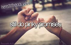 Pinky promises are the best!!!<3