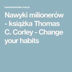 Nawyki milionerów - książka Thomas C. Corley - Change your habits