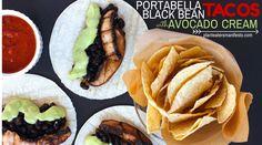 Portabella black bean tacos with creamy avocado lime sauce.