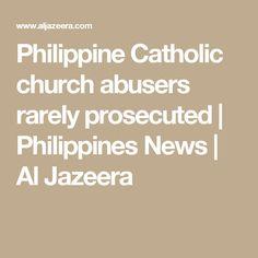 Philippine Catholic church abusers rarely prosecuted | Philippines News | Al Jazeera