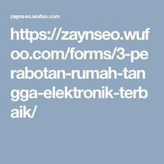 https://zaynseo.wufoo.com/forms/3-perabotan-rumah-tangga-elektronik-terbaik/