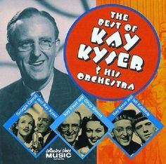 Kay Kyser & His Orchestra - The Best of Kay Kyser & His Orchestra ...