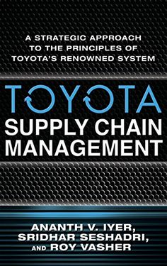 Download free Toyota Supply Chain Management: A Strategic Approach to Toyota's Renowned System pdf