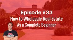 How to Wholesale Real Estate Guide for Beginners - Under 30 Wealth Real Estate Business Plan, Real Estate One, Real Estate Quotes, Real Estate Video, Real Estate Investing, Business Planning, Wholesale Real Estate, Business Plan Template, Being A Landlord