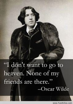 "#OscarWilde    ❥ ""I'd rather laugh with the sinners then cry with the saints. The sinners are much more fun"""