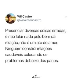 "Wil Castro on Instagram: ""Ninguém constrói relações saudáveis colocando os problemas debaixo dos panos! 🥽"" Quotes To Live By, Me Quotes, Make Sense, In My Feelings, Knowing You, Love You, Wisdom, Mood, Thoughts"
