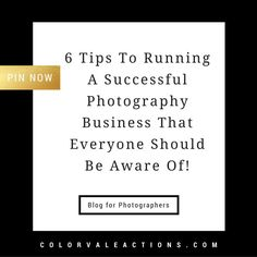 6 Tips To Running A  Successful Photography Business That EVERYONE Should Be Aware Of! -- Blog for photographers to grow their business http://www.colorvaleactions.com/6-tips-running-successful-photography-business-everyone-aware/?utm_campaign=coschedule&