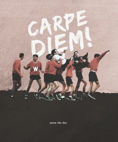 Beautiful movie.  My favorite of Robin Williams. Dead Poets Society (1989)- Carpe  Diem  ...even if it kills me !!!!