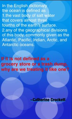 I made this to make people think about what we are doing to the ocean.