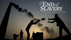At The End Of Slavery - Advanced Trailer by International Justice Mission. Narrated by Danny Glover, At the End of Slavery is a 31 minute documentary that takes the viewer inside the ugly business of buying and selling human beings, from the brothels of the Philippines to the brick kilns of India. Once inside, you learn that the enduring feature of slavery throughout the ages is violence, deception, and exploitation of labor and lives.