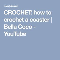CROCHET: how to crochet a coaster | Bella Coco - YouTube