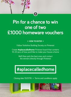 Pin for a chance to win one of two £1000 homeware vouchers - simply create #aplacecalledhome Pinterest board that contains 10-20 pics of how you'd like to make your house a home to enter. Terms and conditions apply. Closing date 15/07/16.