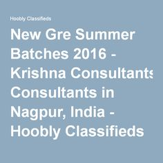 New Gre Summer Batches 2016 - Krishna Consultants in Nagpur, India - Hoobly Classifieds