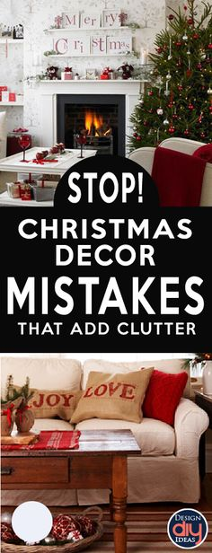 Looking forward to Christmas? Learn these 7 Christmas Decor No-No's to avoid a cluttered messy feel to your home this year.