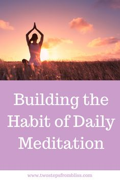 How to Meditate - The Ultimate Guide - Two Steps From ...