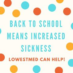 Back to School means Increased Sickness.  What to do when the kiddos get sick.  Save money by being smart and frugal on prescription medication.  Make sure you are washing your hands and having healthy habits.